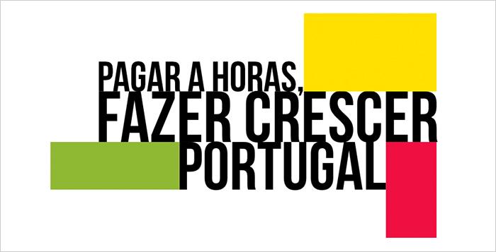 """""""Pagar a horas, fazer crescer Portugal"""""""