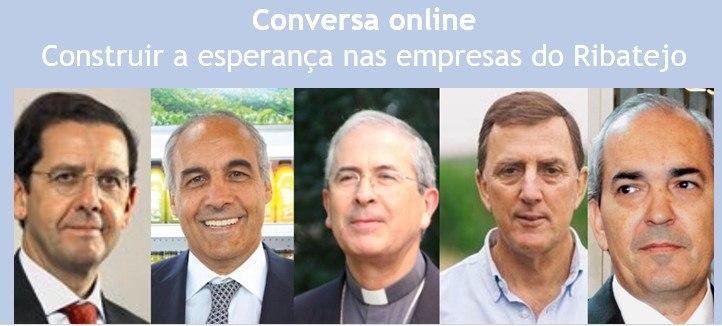 """Conversa on-line """"Construir a esperança nas empresas do Ribatejo"""""""